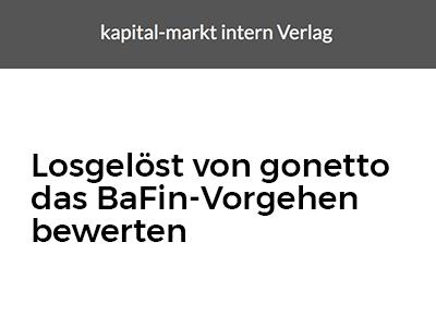 Losgelöst von gonetto das BaFin-Vorgehen bewerten